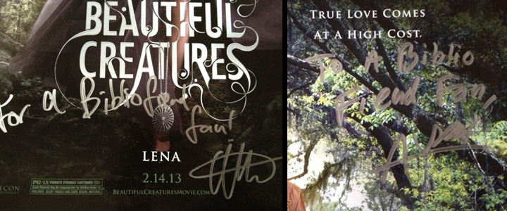 """two posters side-by-side. The first reads """"Beautiful Creatures"""" and the second """"true love comes at a high cost"""". Both have been signed """"for a Biblio Fiend fan""""."""