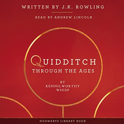 """An image of the cover art for the audiobook of """"Quidditch Through The Ages"""" narrated by Andrew Lincoln."""
