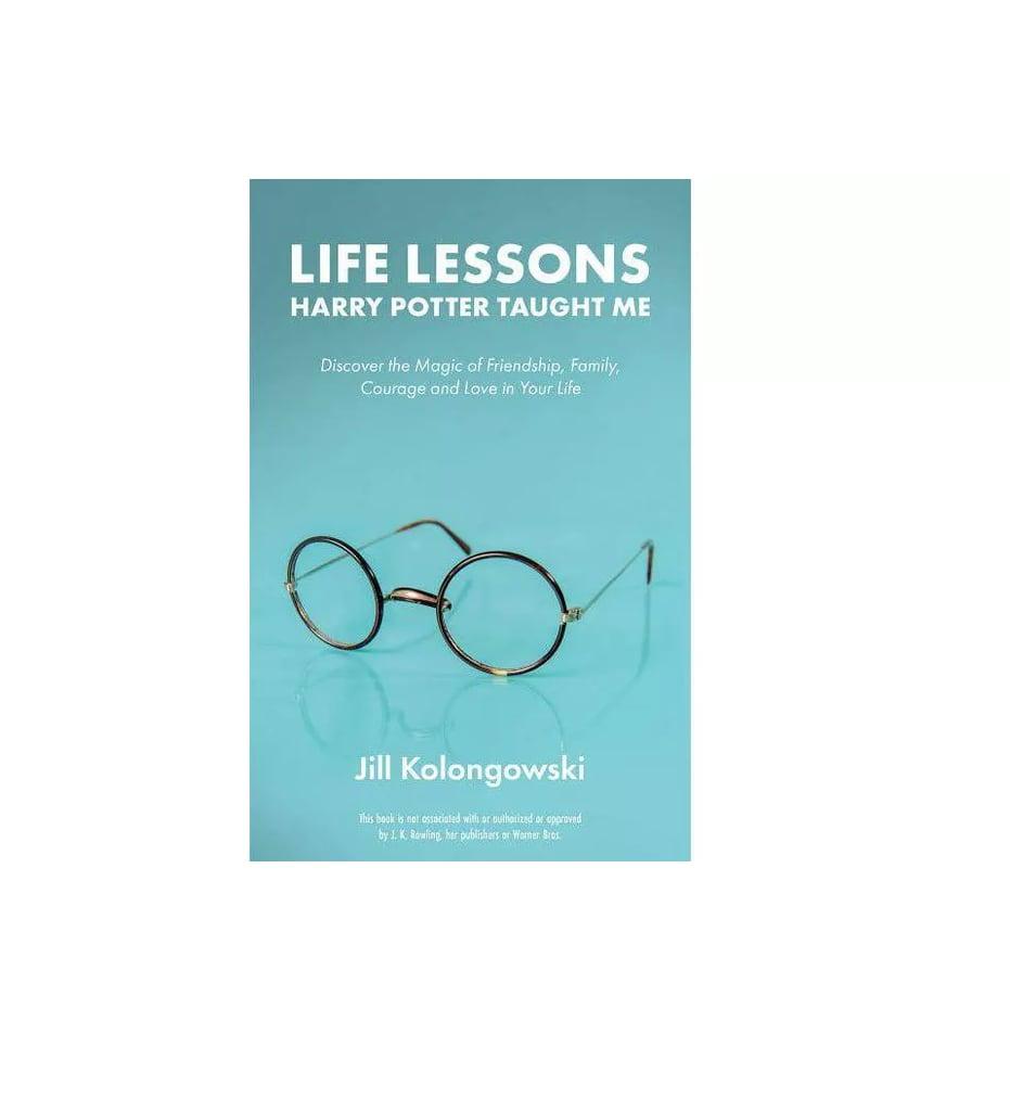 """""""Life Lessons Harry Potter Taught Me"""" by Jill Kolongowski"""