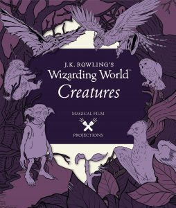 An image of the cover of the 'J.K. Rowling's Wizarding World: Magical Film Projections: Creatures'