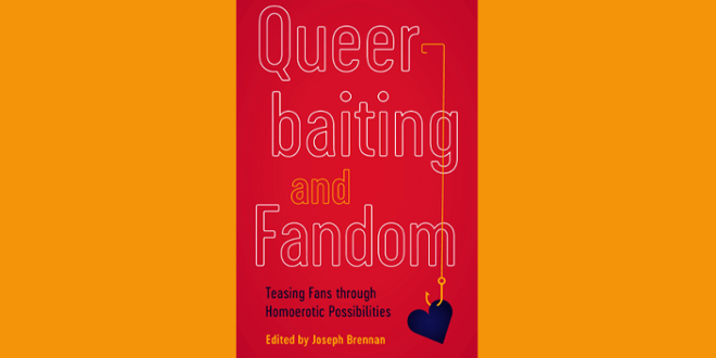 "The cover of ""Queerbaiting and Fandom"", edited by Joseph Brennan, is pictured."