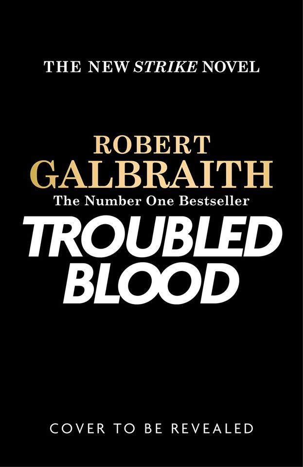 """The cover art for the fifth """"Cormoran Strik"""" series novel, """"Troubled Blood"""" is yet to be revealed."""