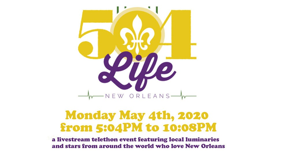 Poster of 504Life New Orleans telethon on Monday May 4, 2020.