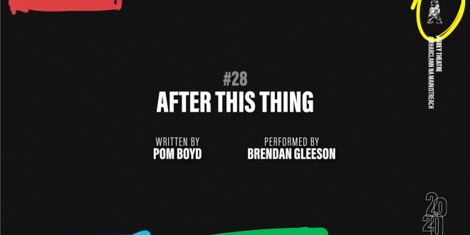 """After This Thing"" was written by Pom Boyd and performed by Brendan Gleeson."
