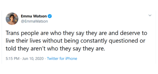 "In a tweet published June 10, 2020, Emma Watson (Hermione Granger) writes, ""Trans people are who they say they are and deserve to live their lives without being constantly questioned or told they aren't who they say they are."""