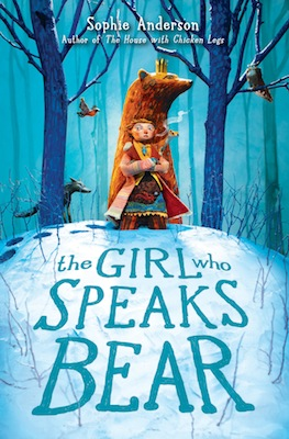 "The book cover for ""The Girl Who Speaks Bear"" by Sophie Anderson."