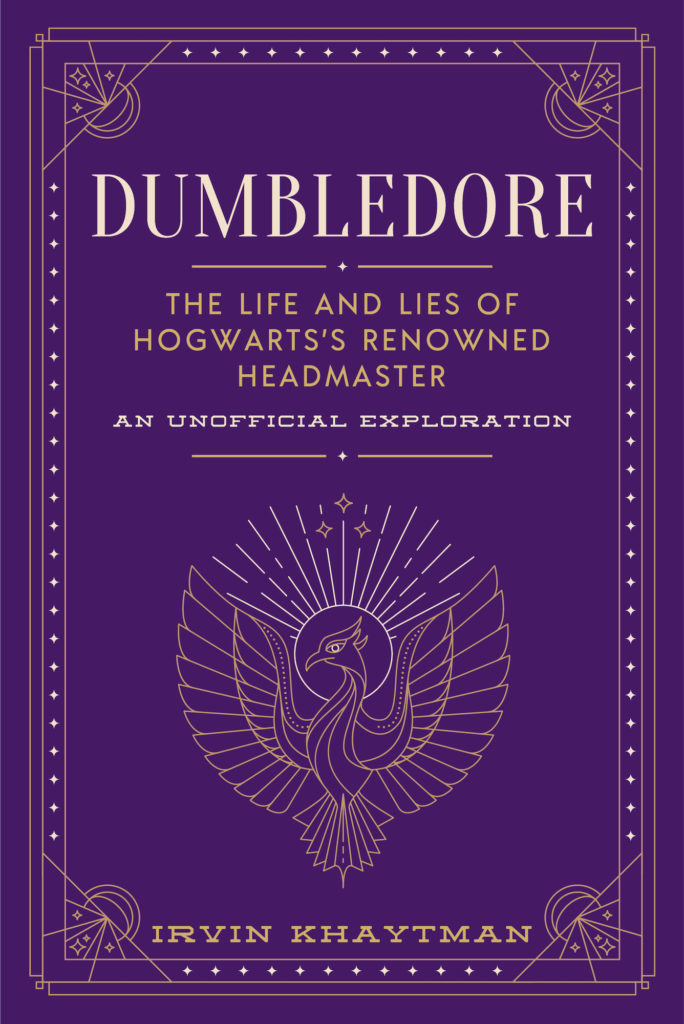 Dumbledore: The Life and Lies of Hogwarts's Renowned Headmaster