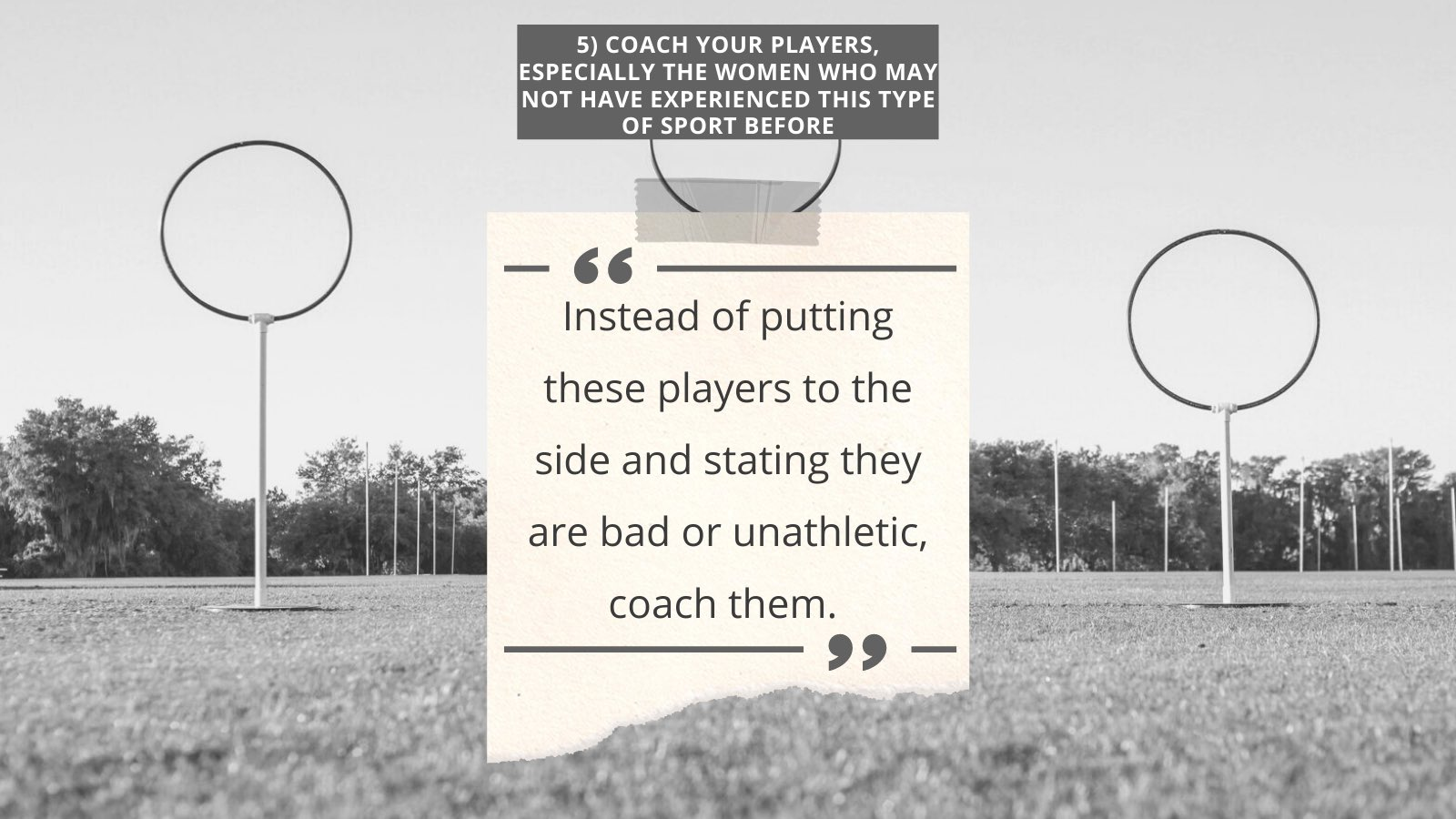 The fifth takeaway is about motivating and coaching players, especially inexperienced women.