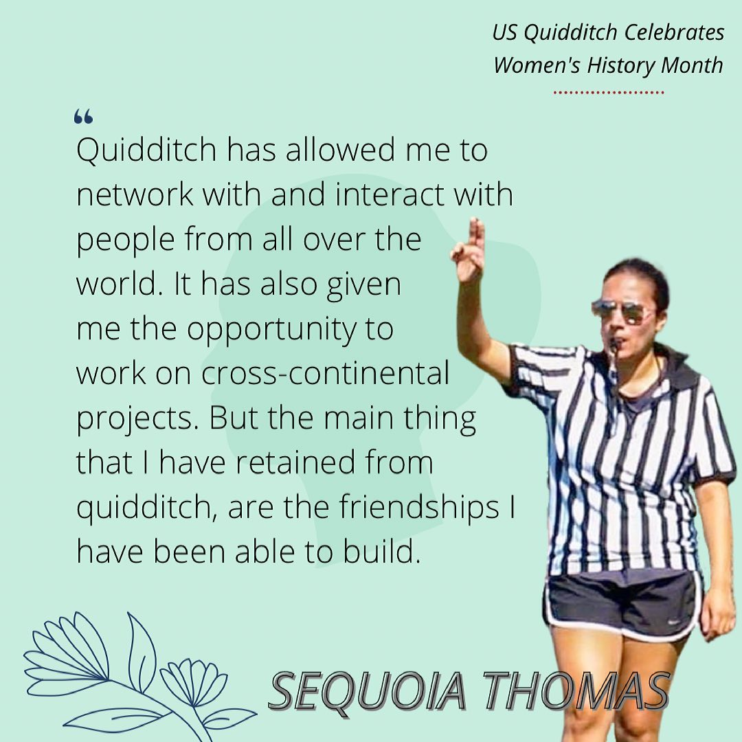 Sequoia Thomas talks about how quidditch has shaped her life outside of the sport.