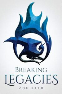 Book cover of 'Breaking Legacies' written by Zoe Reed
