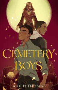 Book cover of 'Cemetery Boys' written by Aiden Thomas