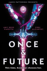 Book cover of 'Once & Future' written by A. R. Capetta and Cori McCarthy