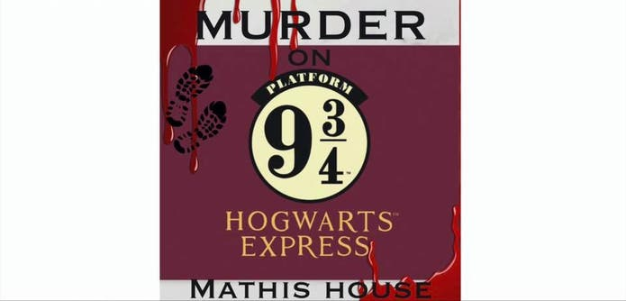 Advertisement for Murder on Platform 9 3/4 at the Mathis House.