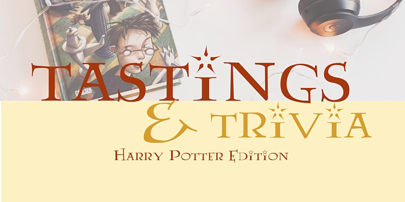 Tastings and Trivia is doing Harry Potter this month!