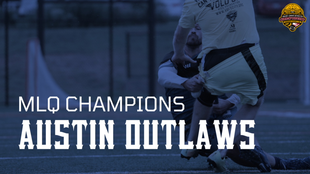 """There is a blue background photo of Muggle quidditch with white sign """"MLQ Champions Austin Outlaws""""."""