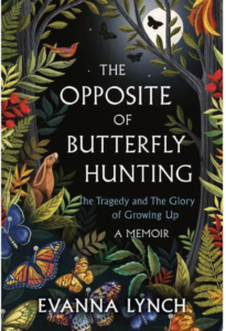 cover of The Opposite of Butterfly Hunting The Tragedy and The Glory of Growing Up